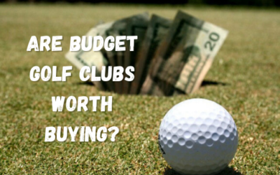 Are Budget Golf Clubs Good? Should You Buy Them Over Expensive Clubs?