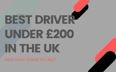 Best Drivers Under £200 in the UK – 2020 Edition